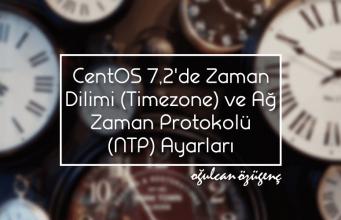 CentOS 7.2'de Zaman Dilimi (Timezone) ve Ağ Zaman Protokolü (NTP) Ayarları