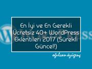 En İyi ve En Gerekli Ücretsiz 40+ WordPress Eklentileri 2017 (Sürekli Güncel!)