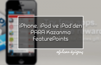 iPhone, iPod ve iPad'den PARA Kazanma FeaturePoints