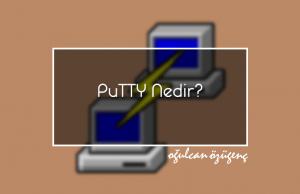 PuTTY Nedir?