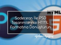 Sadeceon İle PSD Tasarımlarınızı HTML Formatına Dönüştürün