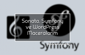 Sonata, Symfony ve WordPress Maceralarım
