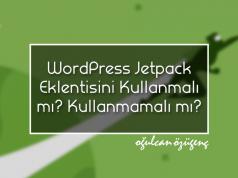 WordPress Jetpack Eklentisini Kullanmalı mı? Kullanmamalı mı?