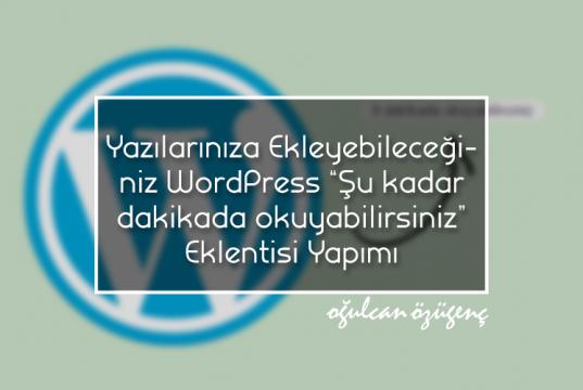 """Yazılarınıza Ekleyebileceğiniz WordPress """"Şu kadar dakikada okuyabilirsiniz"""" Eklentisi Yapımı"""